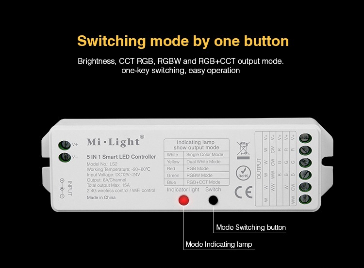 Switching mode by one button Brightness, CCT RGB, RGBW and RGB+CCT easy operation Mi-Light 5 IN 1 Smart LED controller DC12V-24V Indicating lamp show output mode RGB Mode Indicator light Switching button Indicating lamp
